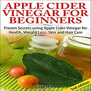 Apple Cider Vinegar for Beginners 2nd Edition Audiobook