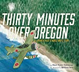 #8: Thirty Minutes Over Oregon: A Japanese Pilot's World War II Story