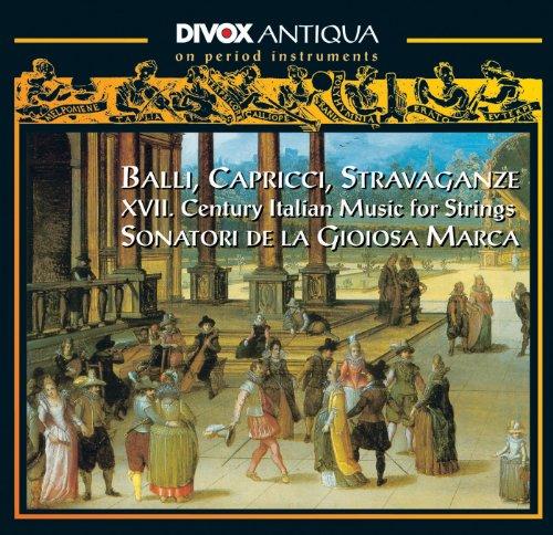 Balli, Capricci and Stravaganze: 17th Century Italian Music for -