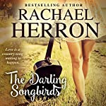 The Darling Songbirds: The Songbirds of Darling Bay Book 1 | Rachael Herron