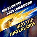 Into the Hinterlands: Citizen, Book 1 Audiobook by David Drake, John Lambshead Narrated by Brian Holsopple