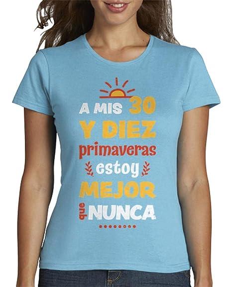latostadora - Camiseta A Mis 30 y Diez 40 para Mujer