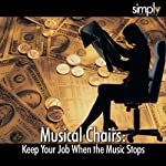 Musical Chairs: Keep Your Job When the Music Stops | Deaver Brown