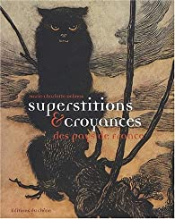 Superstitions et croyances des pays de France par Marie-Charlotte Delmas