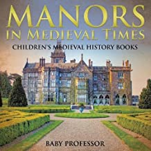 Manors in Medieval Times-Children's Medieval History Books