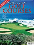 World's Great Golf Courses
