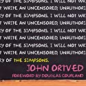 The Simpsons: An Uncensored, Unauthorized History Audiobook by John Ortved Narrated by John Allen Nelson, Justine Eyre