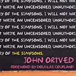 The Simpsons: An Uncensored, Unauthorized History | John Ortved