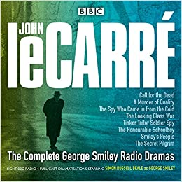 The Complete George Smiley Radio Dramas Bbc Radio 4 Full Cast