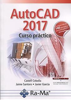 Autocad 2017. Curso práctico (+140 ejemplos y ejercicios prácticos)