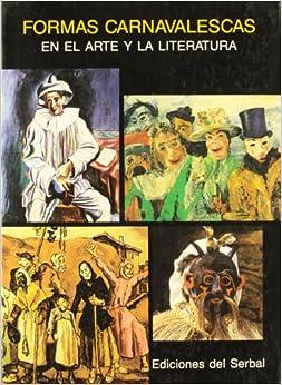 Book Formas Carnavalescas En El Arte y La Literatura (Libros del Arlequin) (Spanish Edition)