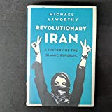 img - for Revolutionary Iran: A History of the Islamic Republic by Axworthy, Michael (2013) Hardcover book / textbook / text book