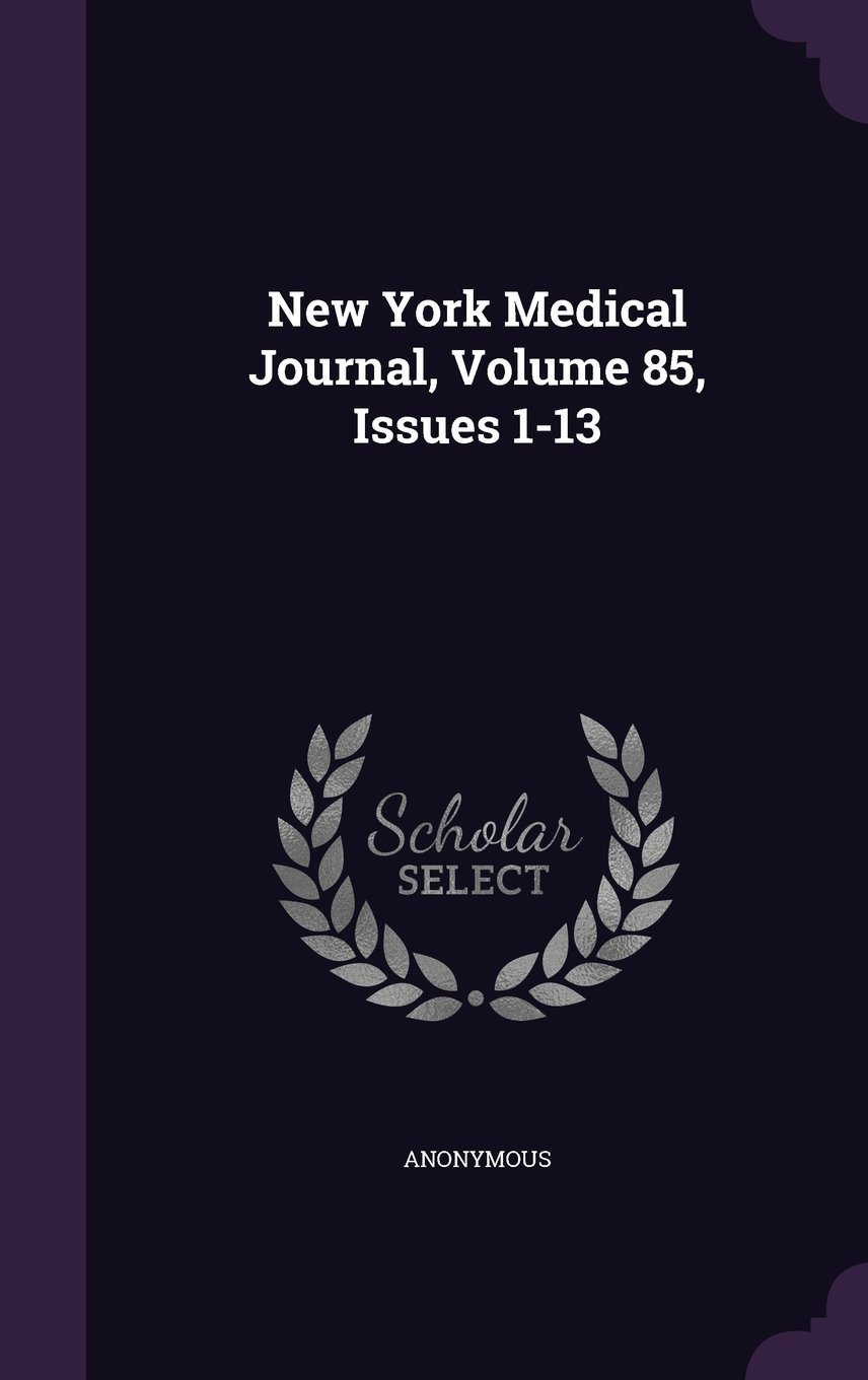 Download New York Medical Journal, Volume 85, Issues 1-13 PDF