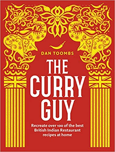 cd3684a3 The Curry Guy: Recreate Over 100 of the Best British Indian ...