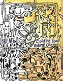 Breadwig Coloring Book Volume One: A relaxing coloring book for adults featuring cartoony patterns of silly animals, wacky people, and weird machines. (Breadwig Coloring Books) (Volume 1)