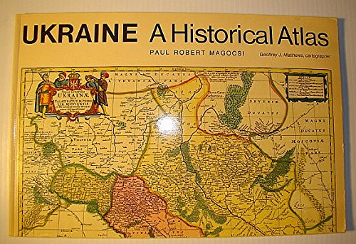 Ukraine: A Historical Atlas (University of Toronto Ukrainian Studies)