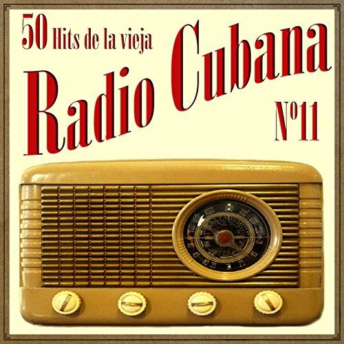 ... 50 Hits de la Vieja Radio Cuba.