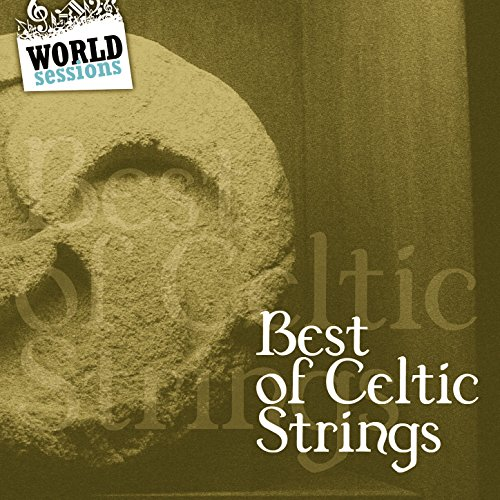 Best of Celtic Strings: Greatest Traditional Acoustic Songs for Fiddle, Violin, Bouzouki, Guitar & Mandolin. Scottish, Irish & Galician Music Sounds