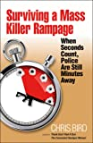 Surviving a Mass Killer Rampage: When Seconds Count, Police Are Still Minutes Away