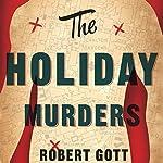 The Holiday Murders | Robert Gott