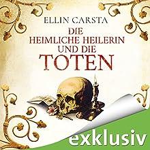 Die heimliche Heilerin und die Toten Hörbuch von Ellin Carsta Gesprochen von: Gabriele Blum