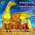 Dinosaur in a Haystack: Reflections in Natural History | Stephen Jay Gould