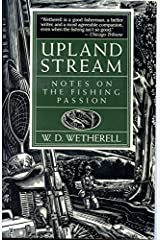 Upland Stream: Notes on the Fishing Passion Paperback