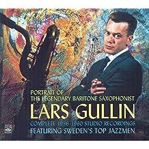 Portrait of the Legendary Baritone Saxophonist Lars Gullin. Complete 1956-1960 Studio Recordings. Featuring Sweden s Top Jazzmen by Lars Gullin