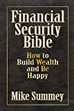 img - for Financial Security Bible: How to Build Wealth and Be Happy book / textbook / text book