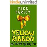 Yellow Ribbon (Dev Haskell Private Investigator Book 11) (Dev Haskell - Private Investigator)