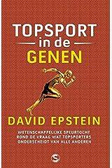 Topsport in de genen: Wetenschappelijke speurtocht rond de vraag wat topsporters onderscheidt van alle anderen (Dutch Edition) Paperback