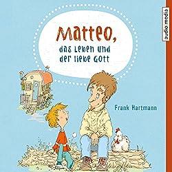 Matteo, das Leben und der liebe Gott