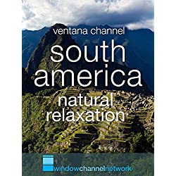 South America natural relaxation