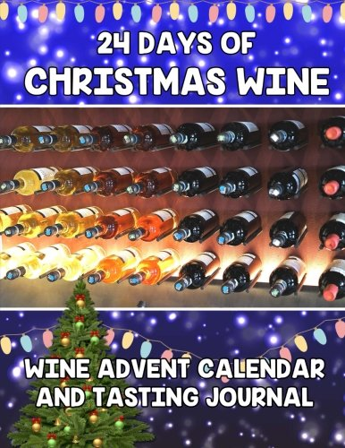 24 Days Of Christmas Wine: Wine Advent Calendar and Tasting Journal