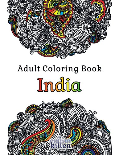 Adult Coloring Book - India: 49 of the most exquisite designs for a relaxed and joyful coloring time -