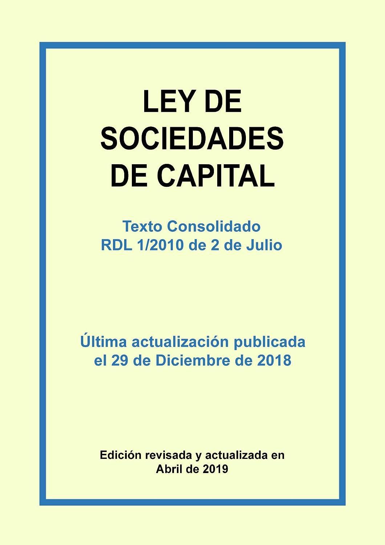 Ley de Sociedades de Capital. Texto Consolidado: Texto consolidado ...