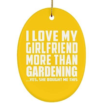 Boyfriend Best Gift Idea I Love My Girlfriend More Than Gardening