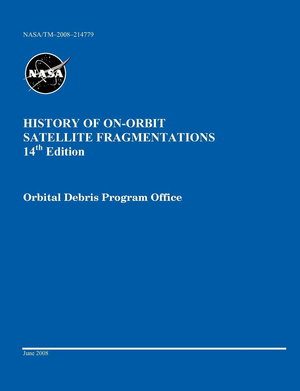History of On-orbit Satellite Fragmentations (14th edition) PDF
