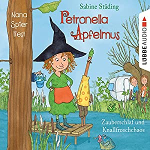 Zauberschlaf und Knallfroschchaos (Petronella Apfelmus 2) Hörbuch