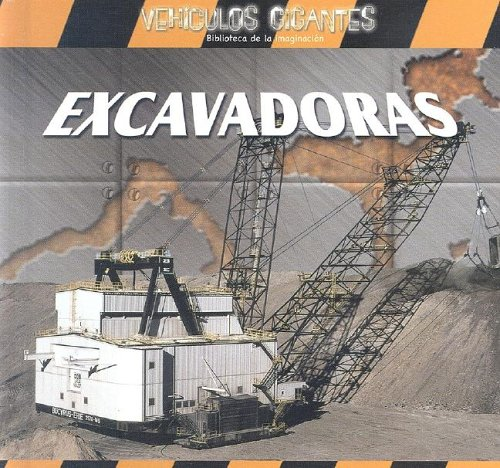 EXCAVADORAS /GIANT DIGGERS (Vehiculos Gigantes) (Spanish Edition) by Brand: Gareth Stevens Publishing