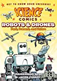 img - for Science Comics: Robots and Drones: Past, Present, and Future book / textbook / text book