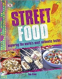 Street food amazon tom kime 9780241200261 books forumfinder Gallery