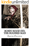 Robin Hood (III): The Hooded Man