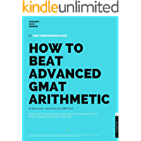 GMAT Quant: How to Beat Advanced GMAT Arithmetic: Revisit the High School Rules and Learn a Set of GMAT-Specific Techniques to Boost Your Score (GMAT Guides Book 2)