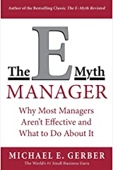 The E-Myth Manager: Why Management Doesn't Work - and What to Do About It Paperback