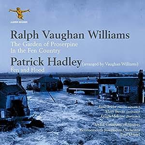 Vaughan Williams: Garden of Proserpine; Hadley: Fen and Flood
