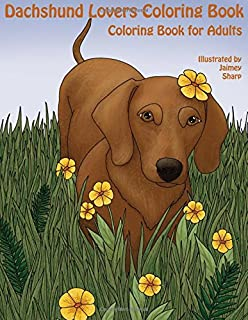 The Dachshund Lovers Coloring Book Much Loved Dogs And Puppies For Grown Ups