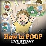 How to Poop Everyday | Steve Herman