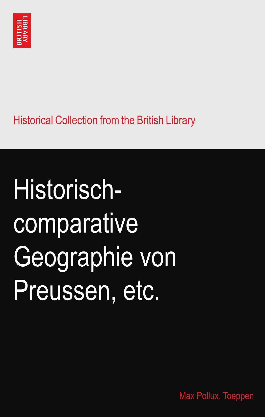 Historisch comparative Geographie von Preussen. Nach den