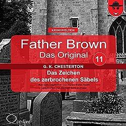 Das Zeichen des zerbrochenen Säbels (Father Brown - Das Original 11)